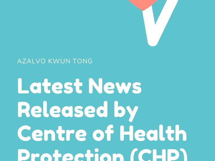 Latest News Released by Centre of Health Protection (CHP)