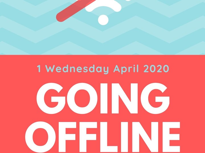 We're Going Offline! (1st April)